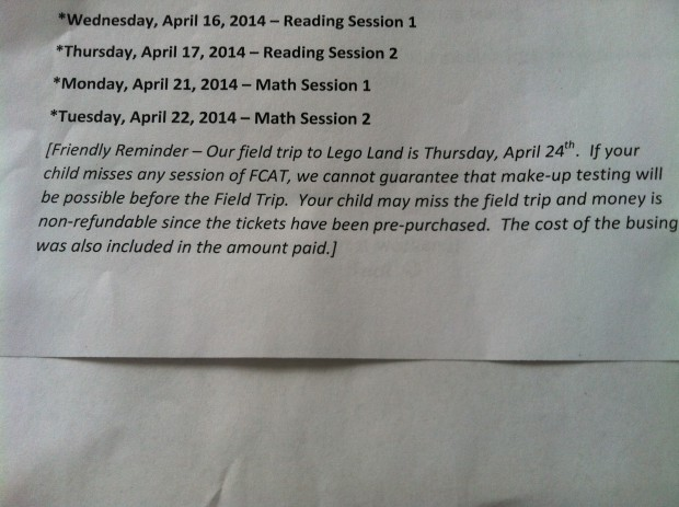A letter sent home warning parents their student may not be able to attend a field trip if they miss the FCAT.