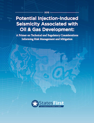 "StatesFirst has released a ""primer"" offering state policymakers guidance on oil and gas-triggered earthquakes."