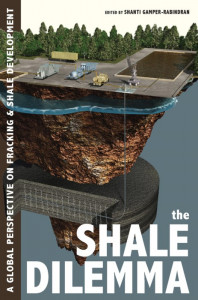 The Shale Dilemma, edited by Shanti Gamper-Rabindran.